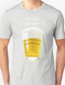 The one beer Unisex T-Shirt