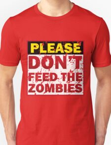 Don't feed zombies Unisex T-Shirt