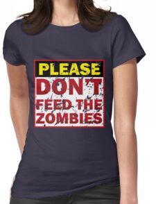 Don't feed zombies Womens Fitted T-Shirt