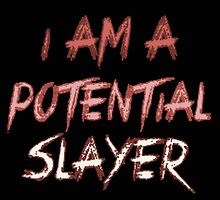 I am a potential slayer by Charlie Smith