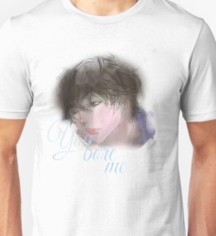 You Bore Me Unisex T-Shirt
