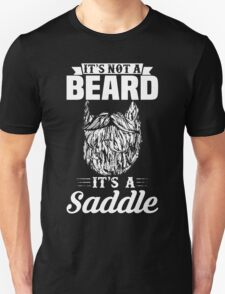 It's Not A Beard It's A Saddle T-Shirt