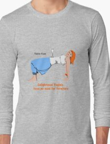 Enlightened Yoginis have no need for furniture Long Sleeve T-Shirt