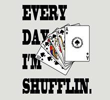 Erry day I'm Shufflin Unisex T-Shirt