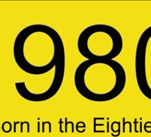 Born in the 80's T-shirt Sticker