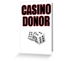 Casino Donor Funny Gambling T-Shirt Greeting Card