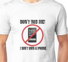 BE CAREFUL OF WHERE YOU FLASH YOUR PHONE Unisex T-Shirt