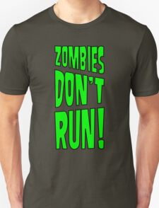 Zombies Don't Run! T-Shirt