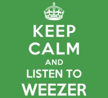 Keep Calm and listen to Weezer by Yiannis  Telemachou