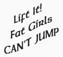 Lift It Fat Girls Cant Jump Black sticker by Tony  Bazidlo