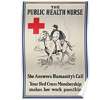 The Public Health Nurse She answers humanitys call Your Red Cross membership makes her work possible Poster
