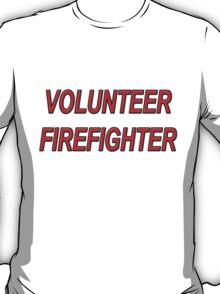 VOLUNTEER FIREFIGHTER red sticker T-Shirt