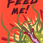 'Little Shop of Horrors' - FEED ME! by Sam Novak