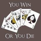 You Win or You Die by the50ftsnail