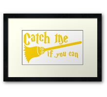 Catch me if you can wizard broomstick magic! Framed Print