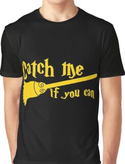 Catch me if you can wizard broomstick magic! Graphic T-Shirt