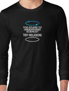 TOO STUPID Long Sleeve T-Shirt