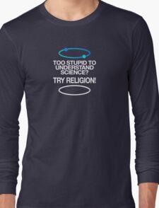 TOO STUPID Long Sleeve T-Shirt