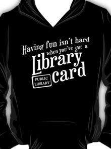 Having fun isn't hard T-Shirt