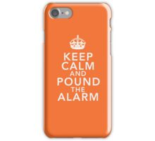 Keep Calm And Pound the Alarm (Orange) iPhone Case/Skin