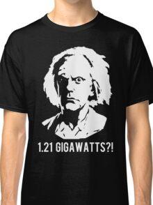 1.21 Gigawatts?! Classic T-Shirt