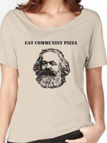 EAT COMMUNIST PIZZA Women's Relaxed Fit T-Shirt