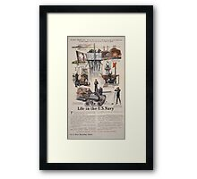 Life in the US Navy Secretary Daniels says No man who has served in the Navy leaves the service without being far better equipped to earn his living than he was before he enlisted 0001 Framed Print