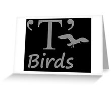 T-Birds Greeting Card