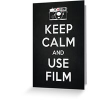 Keep Calm And Use Film Greeting Card