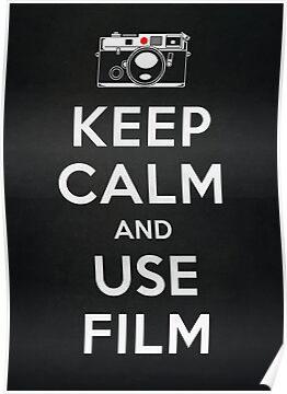 Keep Calm And Use Film by victorsbeard