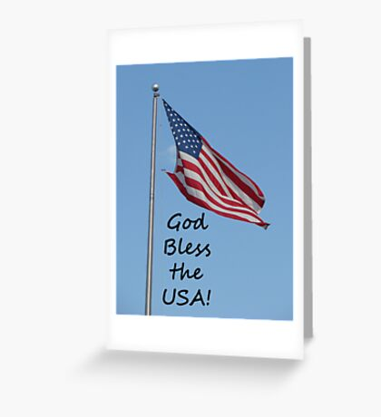 """God Bless the USA!""  by Carter L. Shepard Greeting Card"