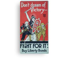 Dont dream of victory Fight for it! Buy Liberty Bonds Canvas Print