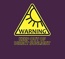 Warning: Keep Out of Direct Sunlight Unisex T-Shirt