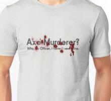 Axe Murderer Unisex T-Shirt