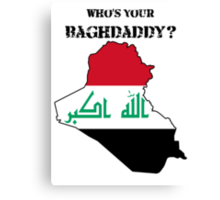 Who's Your Baghdaddy? (Flag) Canvas Print