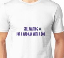 Still Waiting Unisex T-Shirt