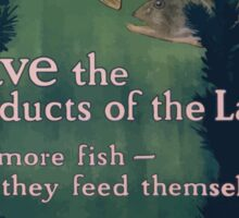 Save the products of the land Eat more fish they feed themselves United States Food Administration 002 Sticker