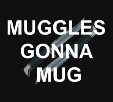 Muggles Gonna Mug by picky62
