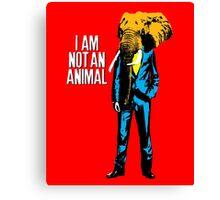 Elephant Man, I am not an animal Canvas Print