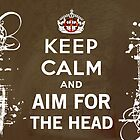 Aim for the head! by Chrome Clothing