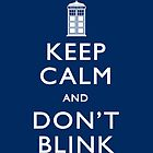 Keep calm and don't blink by Chrome Clothing