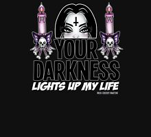 Your Darkness Lights up my Life Womens T-Shirt