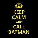Keep calm and call Batman by Chrome Clothing