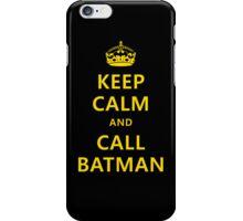 Keep calm and call Batman iPhone Case/Skin