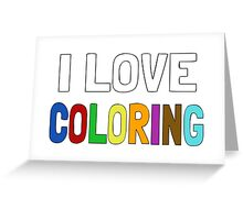 I Love Coloring Greeting Card