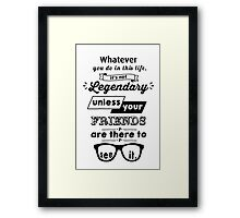 Legendary - Barney Stinson Quote (Black) Framed Print