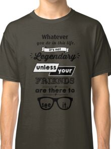 Legendary - Barney Stinson Quote (Black) Classic T-Shirt