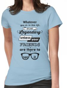 Legendary - Barney Stinson Quote (Black) Womens Fitted T-Shirt