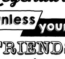 Legendary - Barney Stinson Quote (Black) Sticker