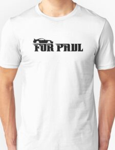For Paul - A Tribute to paul walker T-Shirt